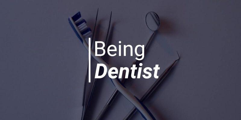 Being dentist min