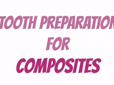 TOOTH PREPARATION FOR COMPOSITES